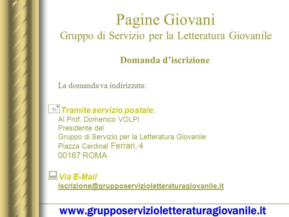 Pagine Giovani Gruppo di Servizio per la Letteratura Giovanile Liscrizione al Gruppo di Servizio per la Letteratura Giovanile può essere richiesta seg