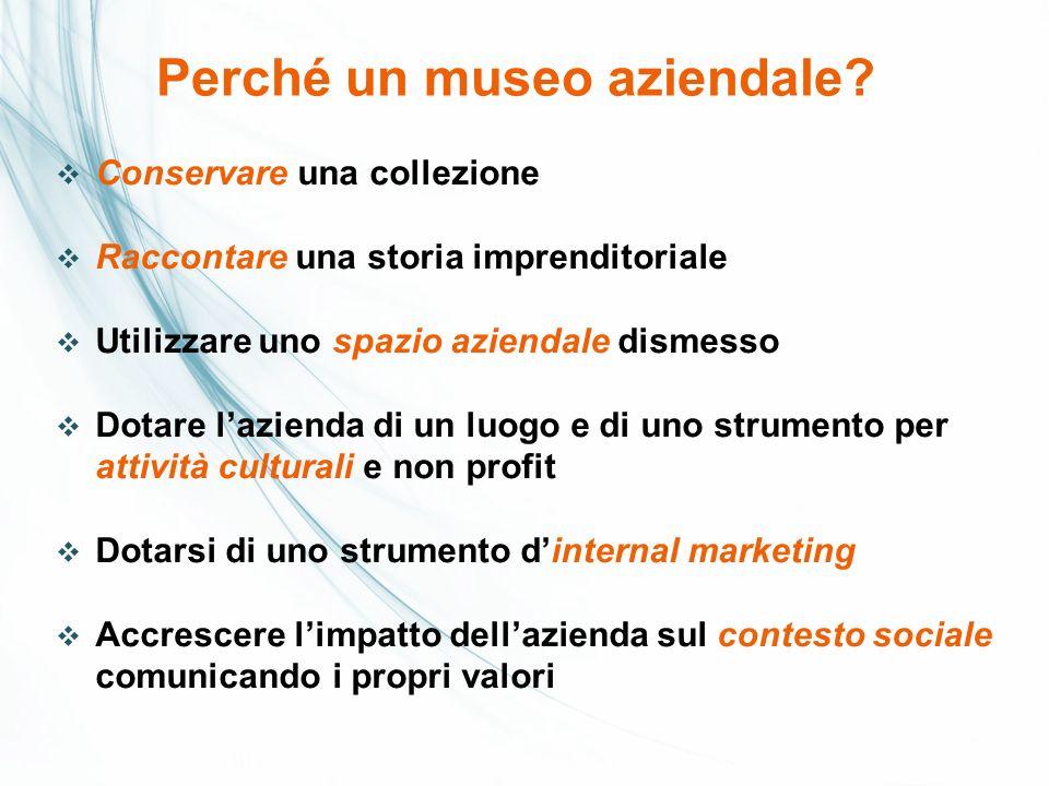 Migliora limmagine aziendale Informa sullofferta Scopi del museo aziendale: