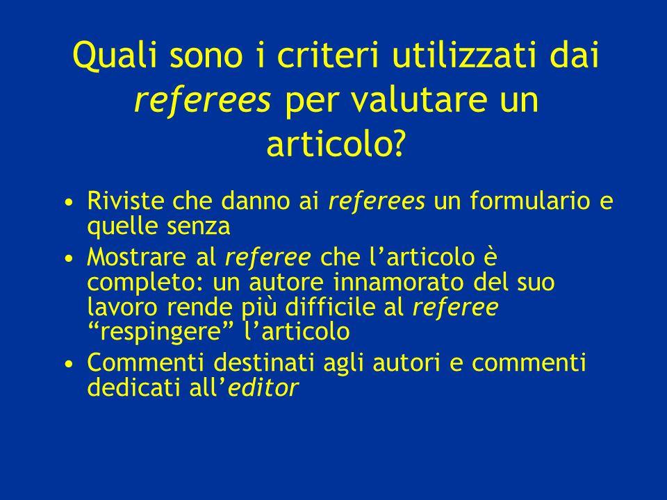 Quali sono i criteri utilizzati dai referees per valutare un articolo? Riviste che danno ai referees un formulario e quelle senza Mostrare al referee