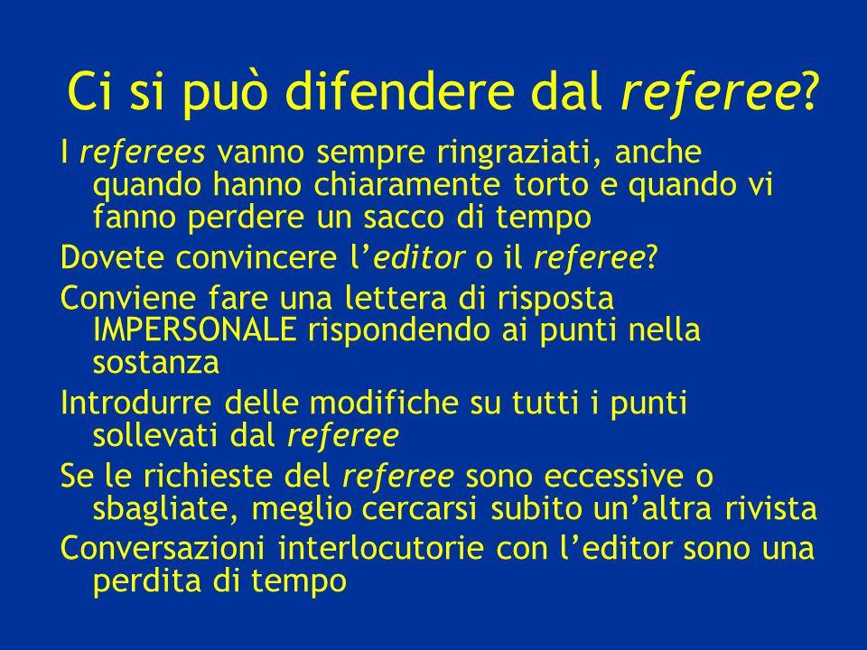 Ci si può difendere dal referee? I referees vanno sempre ringraziati, anche quando hanno chiaramente torto e quando vi fanno perdere un sacco di tempo