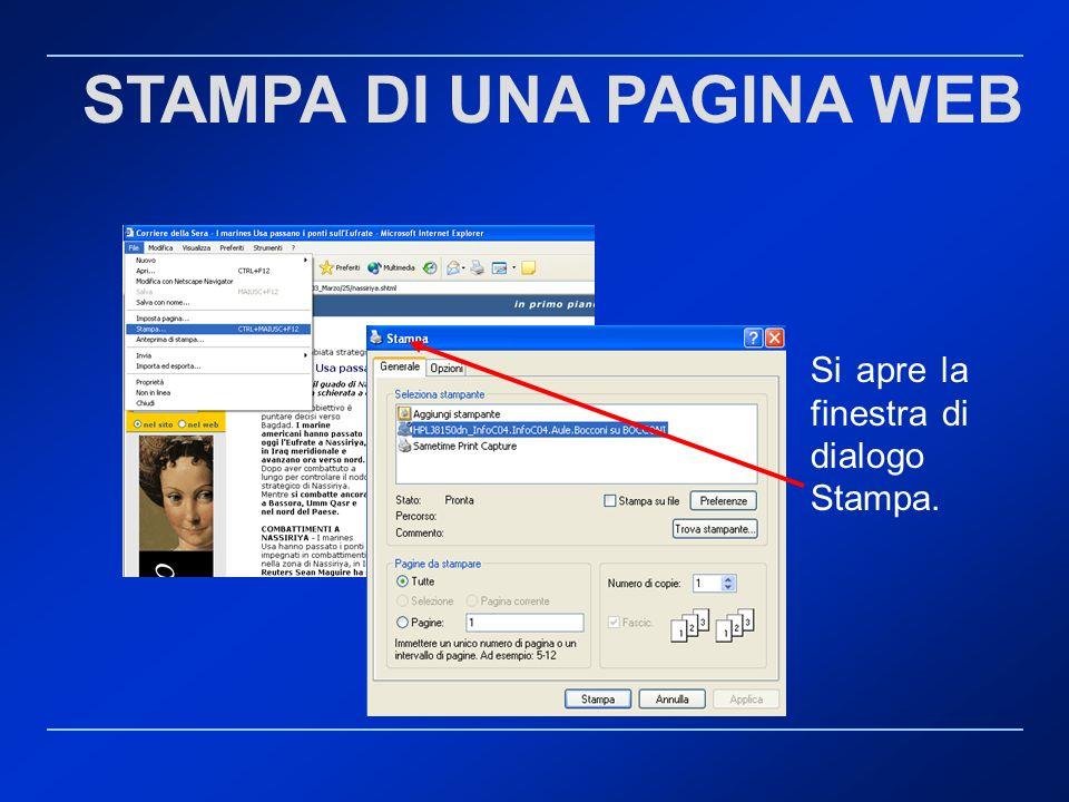 STAMPA DI UNA PAGINA WEB Si apre la finestra di dialogo Stampa.