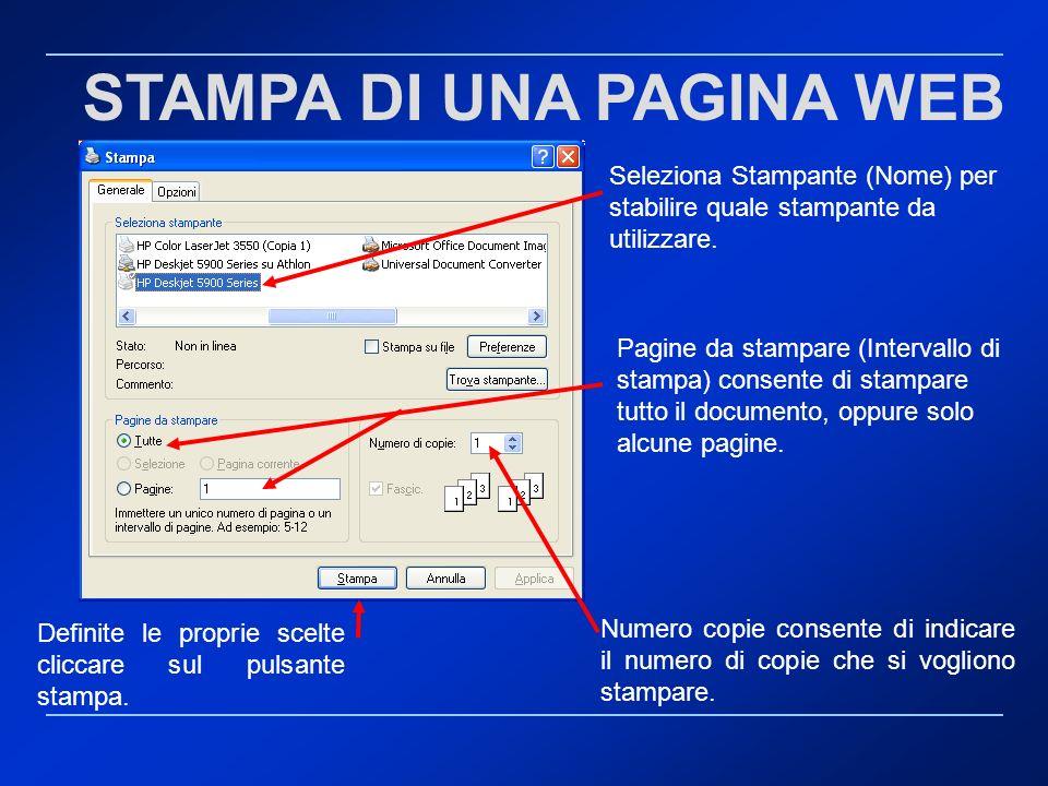 STAMPA DI UNA PAGINA WEB Seleziona Stampante (Nome) per stabilire quale stampante da utilizzare. Pagine da stampare (Intervallo di stampa) consente di