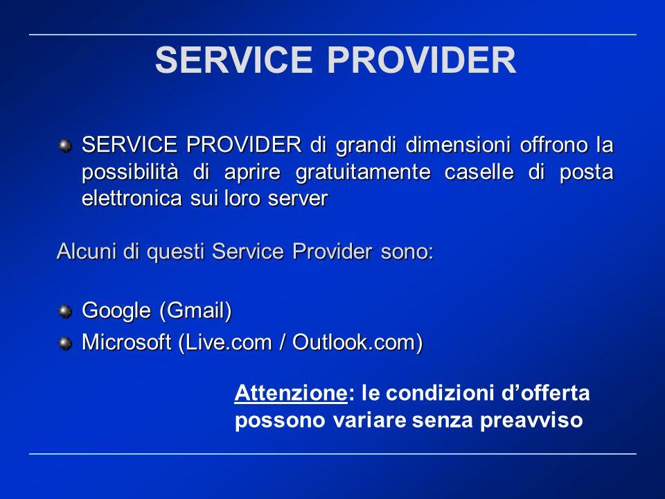 SERVICE PROVIDER di grandi dimensioni offrono la possibilità di aprire gratuitamente caselle di posta elettronica sui loro server Alcuni di questi Ser