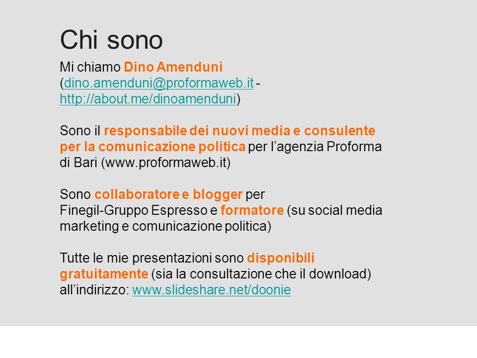 Proforma / Un blog aziendale: perché? Chi sono Mi chiamo Dino Amenduni (dino.amenduni@proformaweb.it -dino.amenduni@proformaweb.it http://about.me/din