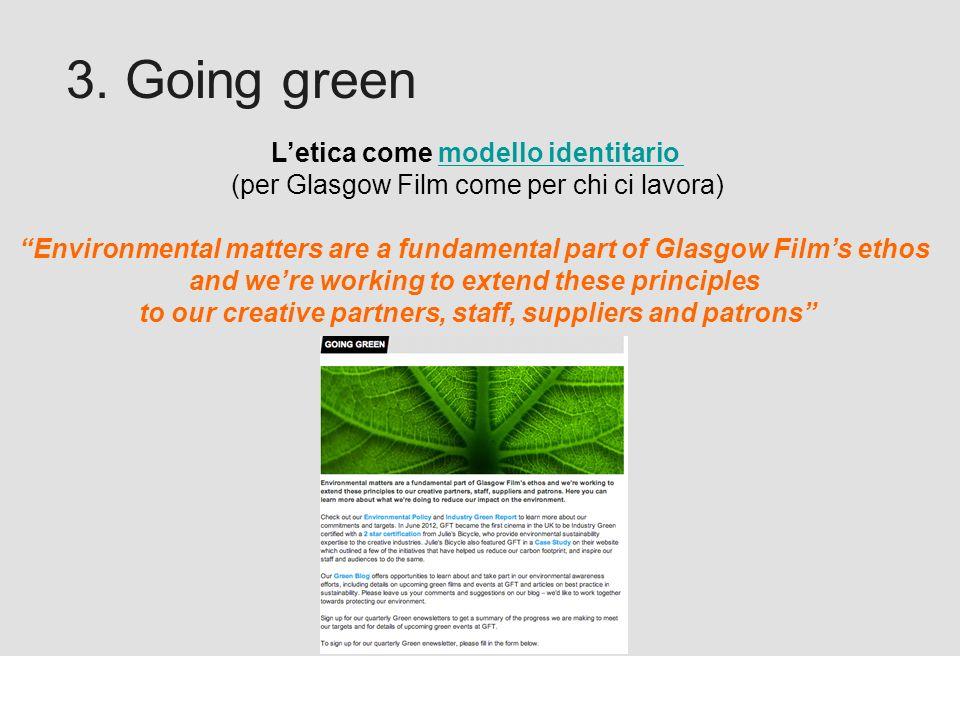 Proforma / Un blog aziendale: perché? 3. Going green Letica come modello identitariomodello identitario (per Glasgow Film come per chi ci lavora) Envi