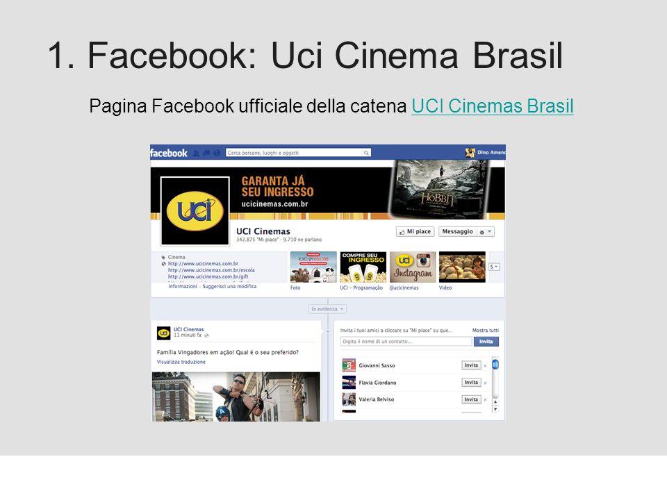 Proforma / Un blog aziendale: perché? 1. Facebook: Uci Cinema Brasil Pagina Facebook ufficiale della catena UCI Cinemas BrasilUCI Cinemas Brasil