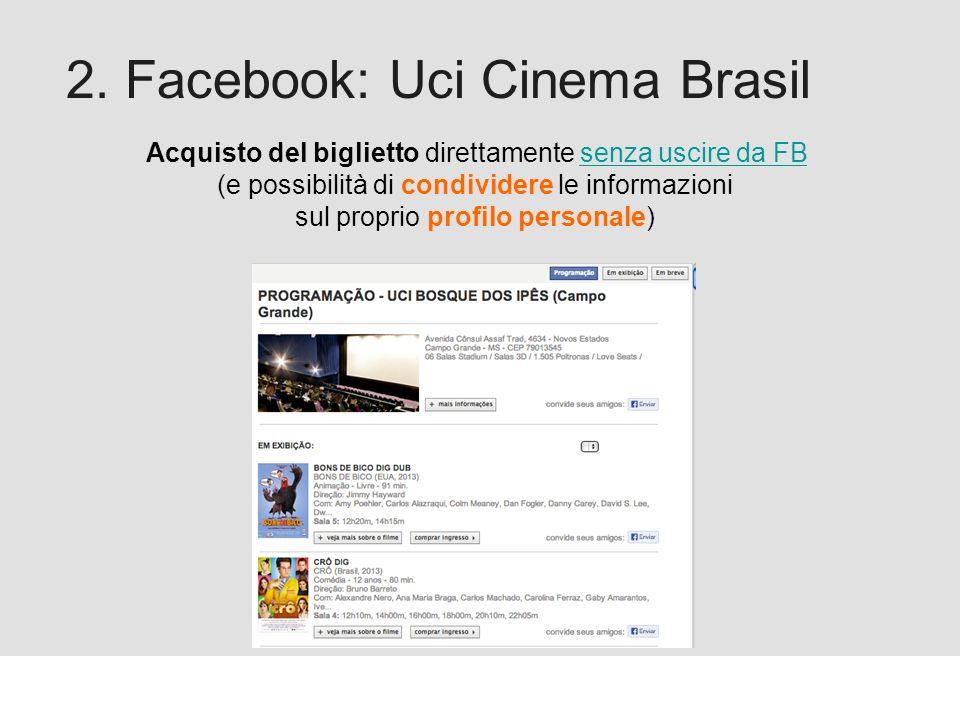 Proforma / Un blog aziendale: perché? 2. Facebook: Uci Cinema Brasil Acquisto del biglietto direttamente senza uscire da FB (e possibilità di condivid