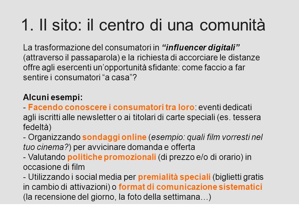 Proforma / Un blog aziendale: perché? 1. Il sito: il centro di una comunità La trasformazione del consumatori in influencer digitali (attraverso il pa