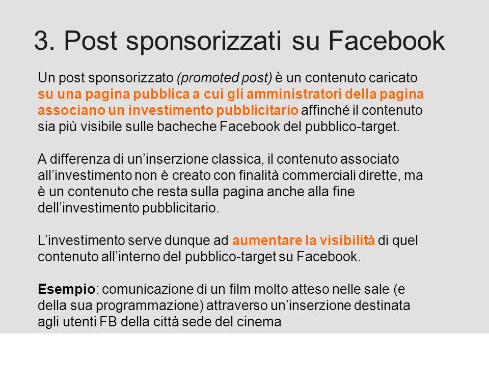 Proforma / Un blog aziendale: perché? 3. Post sponsorizzati su Facebook Un post sponsorizzato (promoted post) è un contenuto caricato su una pagina pu