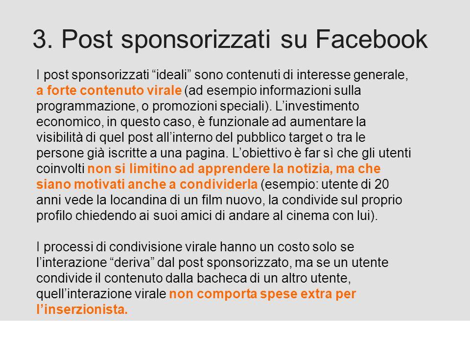 Proforma / Un blog aziendale: perché? 3. Post sponsorizzati su Facebook I post sponsorizzati ideali sono contenuti di interesse generale, a forte cont