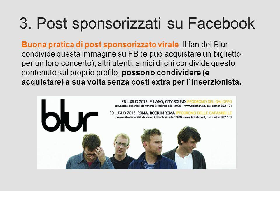 Proforma / Un blog aziendale: perché? 3. Post sponsorizzati su Facebook Buona pratica di post sponsorizzato virale. Il fan dei Blur condivide questa i