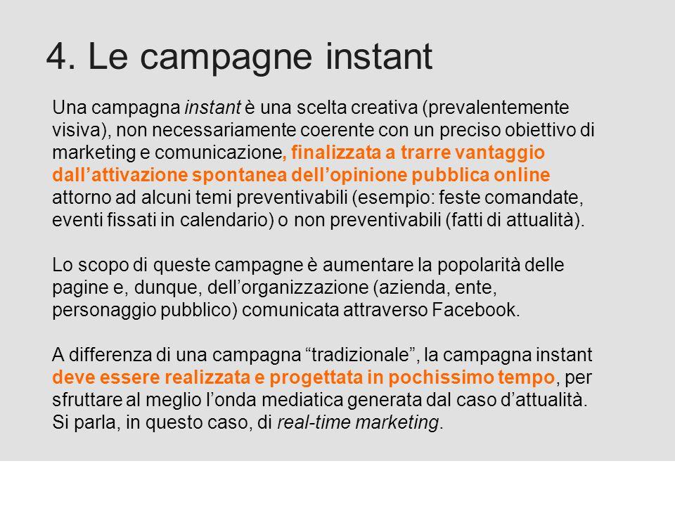 Proforma / Un blog aziendale: perché? 4. Le campagne instant Una campagna instant è una scelta creativa (prevalentemente visiva), non necessariamente