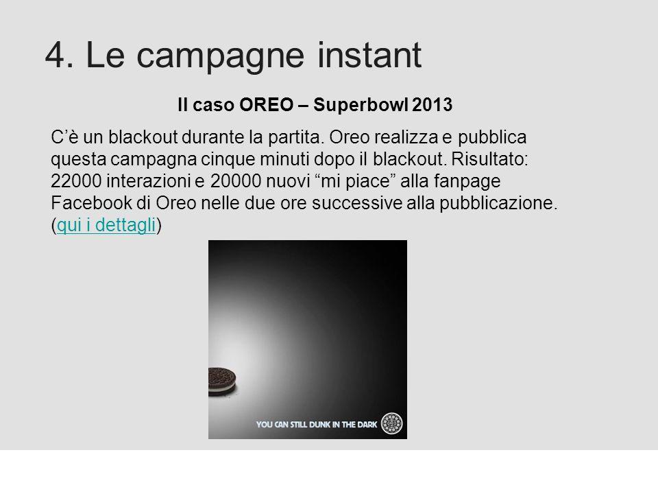 Proforma / Un blog aziendale: perché? 4. Le campagne instant Il caso OREO – Superbowl 2013 Cè un blackout durante la partita. Oreo realizza e pubblica