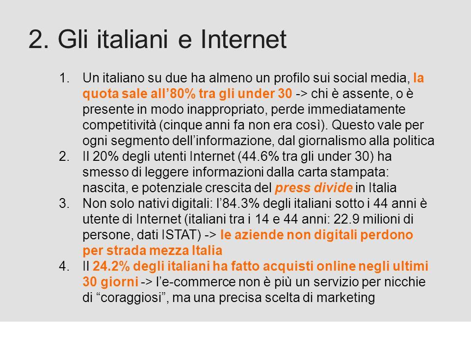 Proforma / Un blog aziendale: perché? 2. Gli italiani e Internet 1.Un italiano su due ha almeno un profilo sui social media, la quota sale all80% tra