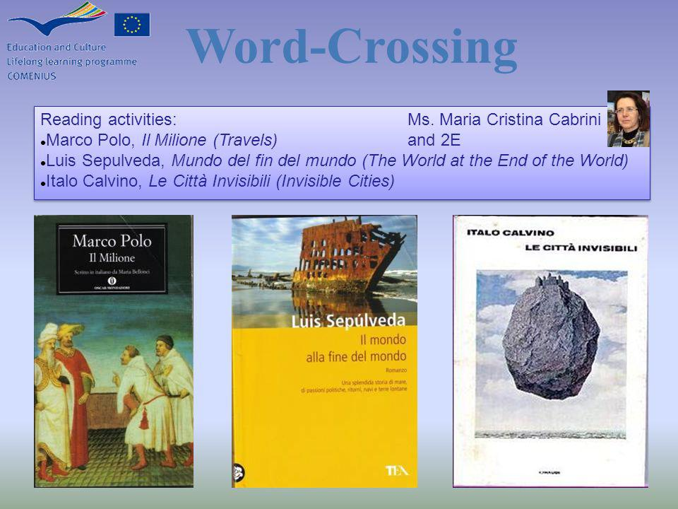 Reading activities: Marco Polo, Il Milione (Travels) Luis Sepulveda, Mundo del fin del mundo (The World at the End of the World) Italo Calvino, Le Città Invisibili (Invisible Cities) Reading activities: Marco Polo, Il Milione (Travels) Luis Sepulveda, Mundo del fin del mundo (The World at the End of the World) Italo Calvino, Le Città Invisibili (Invisible Cities) Ms.
