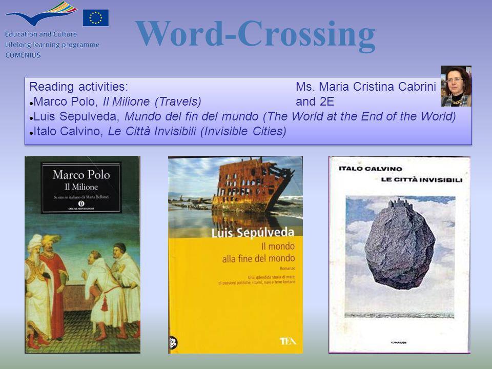 Reading activities: Marco Polo, Il Milione (Travels) Luis Sepulveda, Mundo del fin del mundo (The World at the End of the World) Italo Calvino, Le Cit