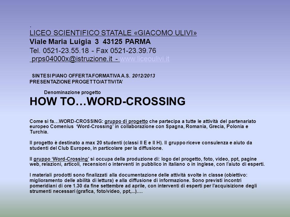 . LICEO SCIENTIFICO STATALE «GIACOMO ULIVI» Viale Maria Luigia 3 43125 PARMA Tel. 0521-23.55.18 - Fax 0521-23.39.76 prps04000x@istruzione.it - www.lic