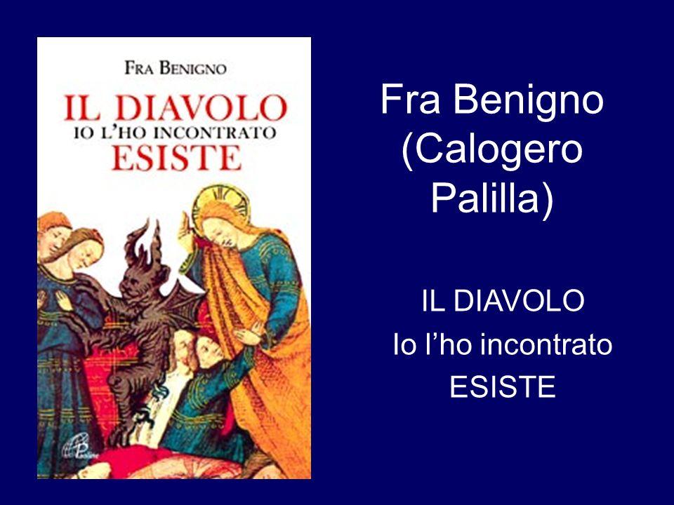 05/04/2014 Fra Benigno (Calogero Palilla) IL DIAVOLO Io lho incontrato ESISTE