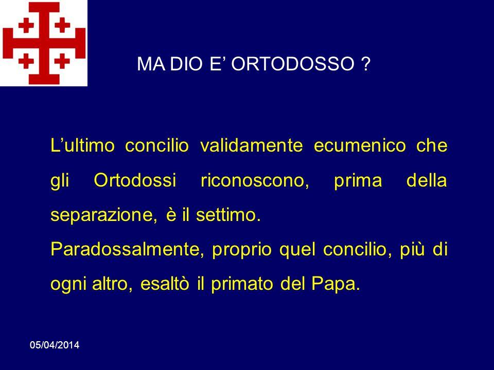 05/04/2014 Lultimo concilio validamente ecumenico che gli Ortodossi riconoscono, prima della separazione, è il settimo. Paradossalmente, proprio quel