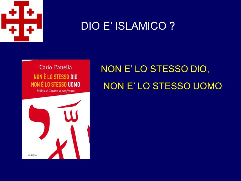 NON E LO STESSO DIO, NON E LO STESSO UOMO DIO E ISLAMICO ?