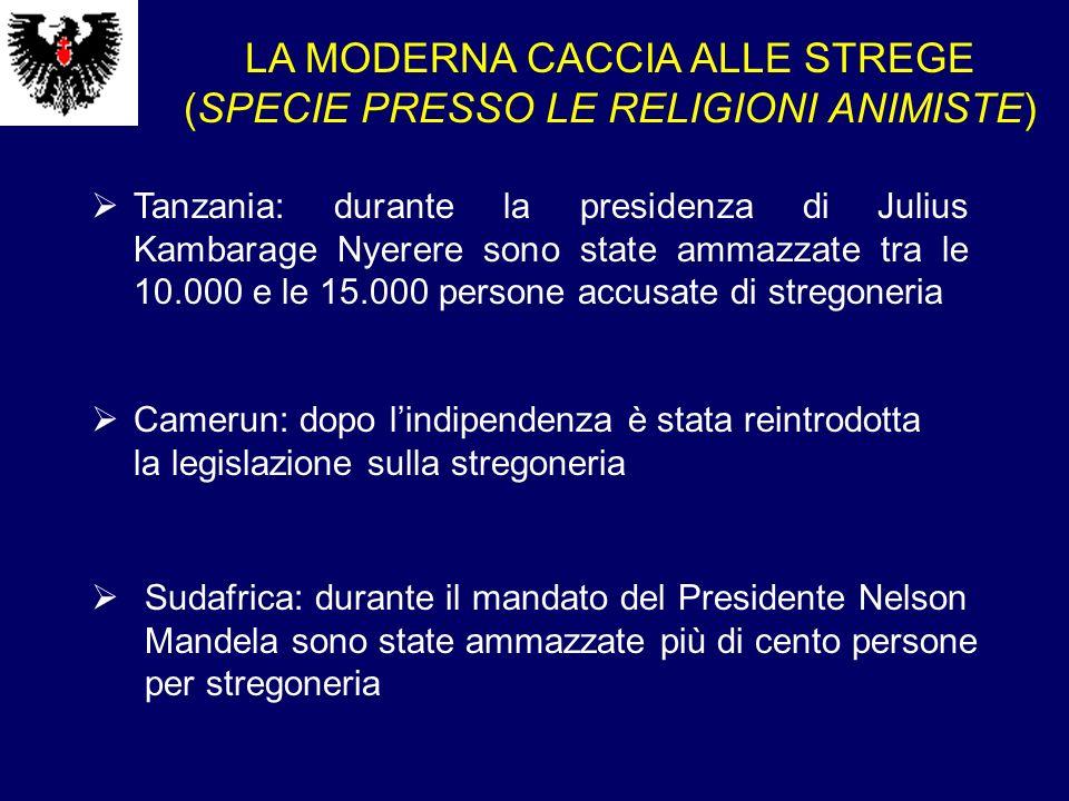 LA MODERNA CACCIA ALLE STREGE (SPECIE PRESSO LE RELIGIONI ANIMISTE) Tanzania: durante la presidenza di Julius Kambarage Nyerere sono state ammazzate t