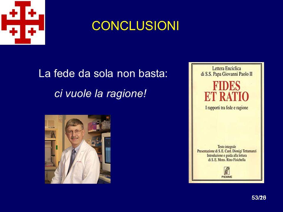 53/1553/20 CONCLUSIONI La fede da sola non basta: ci vuole la ragione!