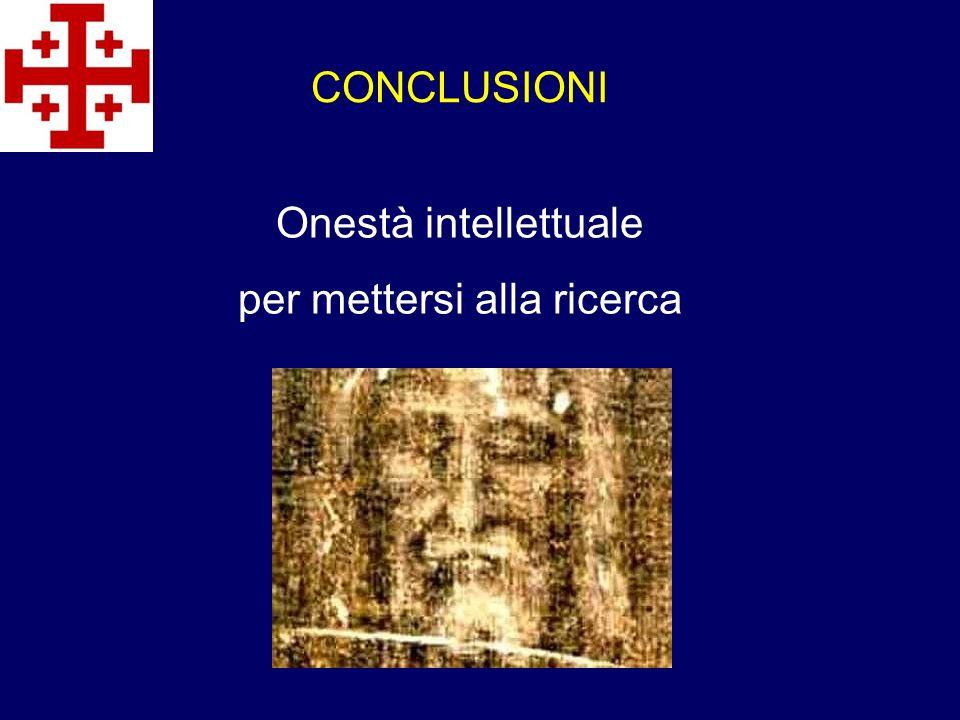 CONCLUSIONI Onestà intellettuale per mettersi alla ricerca