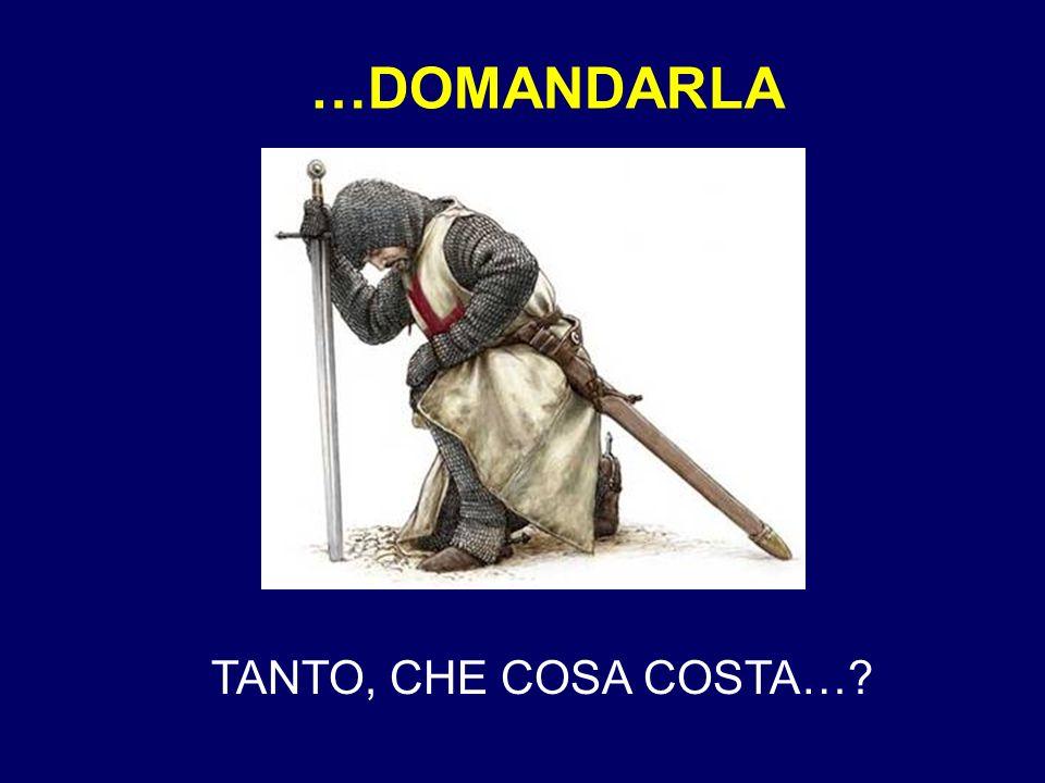 …DOMANDARLA TANTO, CHE COSA COSTA…?