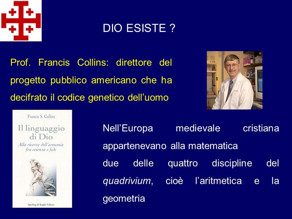 DIO ESISTE ? Prof. Francis Collins: direttore del progetto pubblico americano che ha decifrato il codice genetico delluomo NellEuropa medievale cristi
