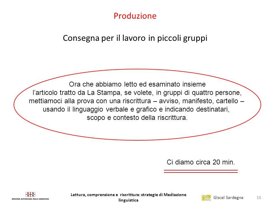 Lettura, comprensione e riscrittura: strategie di Mediazione linguistica Giscel Sardegna 1. iniziamo dalla pratica 15 Leggere e comprendere coralmente