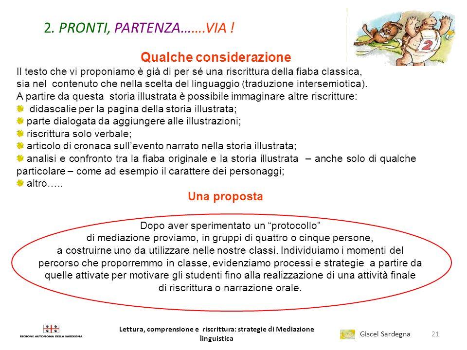 Lettura, comprensione e riscrittura: strategie di Mediazione linguistica Giscel Sardegna Dalla lettura alla riscrittura unipotesi di protocolloper la