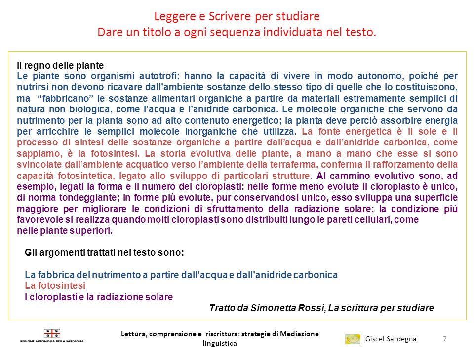 Lettura, comprensione e riscrittura: strategie di Mediazione linguistica Giscel Sardegna Leggere e Scrivere per studiare Dare un titolo a ogni sequenza individuata nel testo.