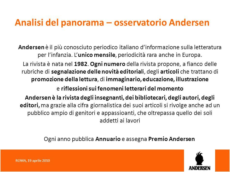 Analisi del panorama – osservatorio Andersen Andersen è il più conosciuto periodico italiano dinformazione sulla letteratura per linfanzia. Lunico men
