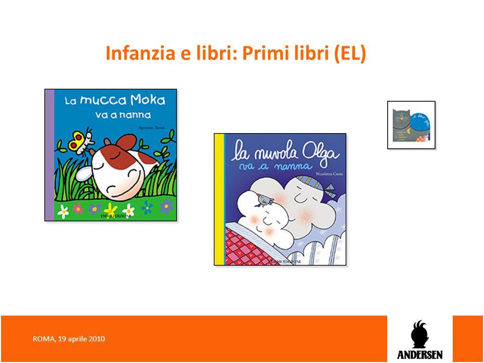 Infanzia e libri: Primi libri (EL) ROMA, 19 aprile 2010