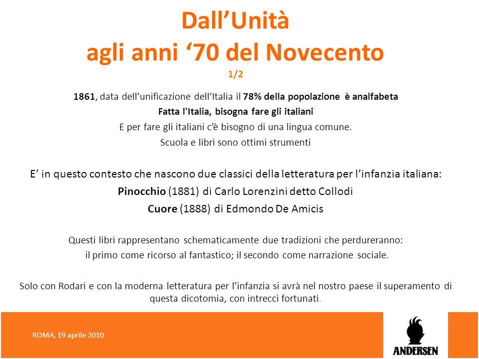 DallUnità agli anni 70 del Novecento 1/2 1861, data dellunificazione dellItalia il 78% della popolazione è analfabeta Fatta l'Italia, bisogna fare gli