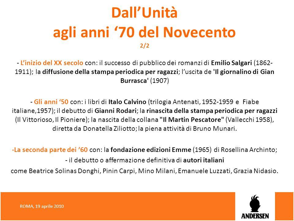 DallUnità agli anni 70 del Novecento 2/2 - Linizio del XX secolo con: il successo di pubblico dei romanzi di Emilio Salgari (1862- 1911); la diffusion