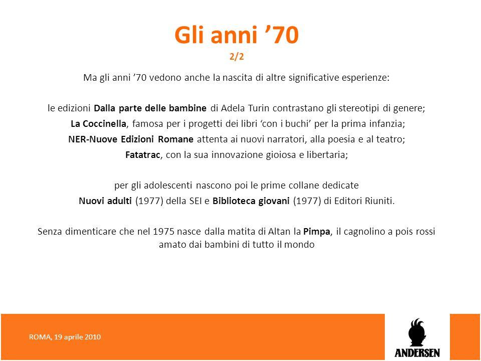Gli anni 70 2/2 Ma gli anni 70 vedono anche la nascita di altre significative esperienze: le edizioni Dalla parte delle bambine di Adela Turin contras