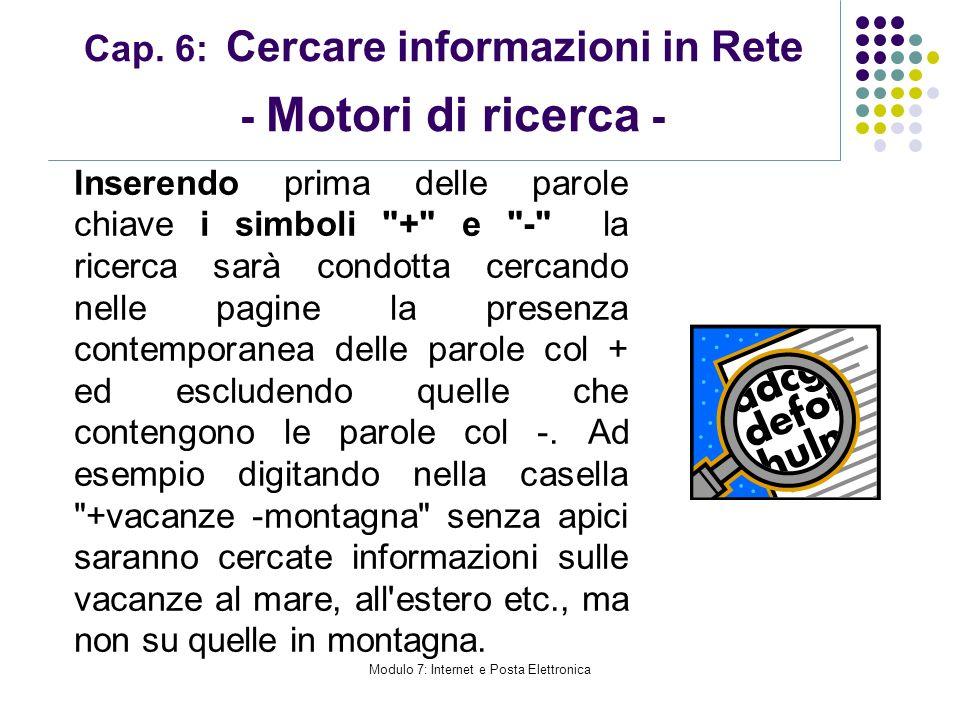 Cap. 6: Cercare informazioni in Rete - Motori di ricerca - Inserendo prima delle parole chiave i simboli
