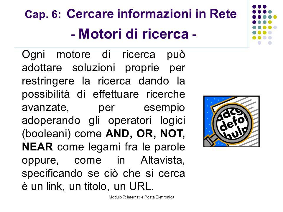 Cap. 6: Cercare informazioni in Rete - Motori di ricerca - Ogni motore di ricerca può adottare soluzioni proprie per restringere la ricerca dando la p