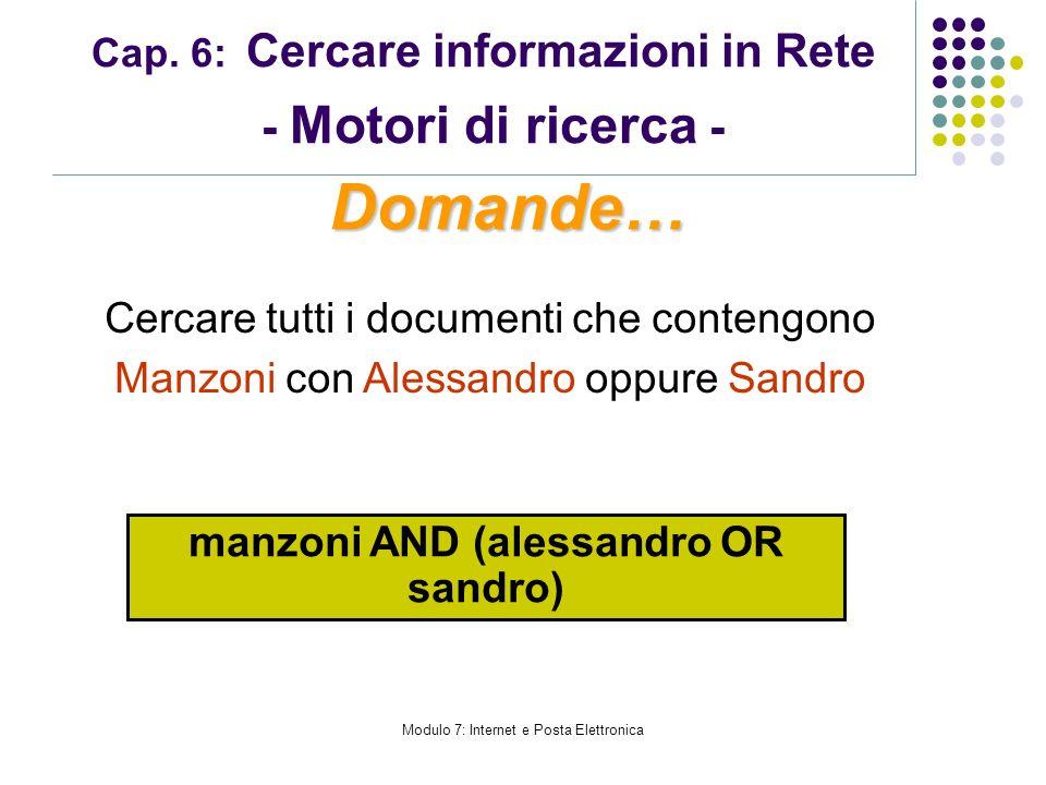 Cap. 6: Cercare informazioni in Rete - Motori di ricerca - Cercare tutti i documenti che contengono Manzoni con Alessandro oppure Sandro Domande… manz