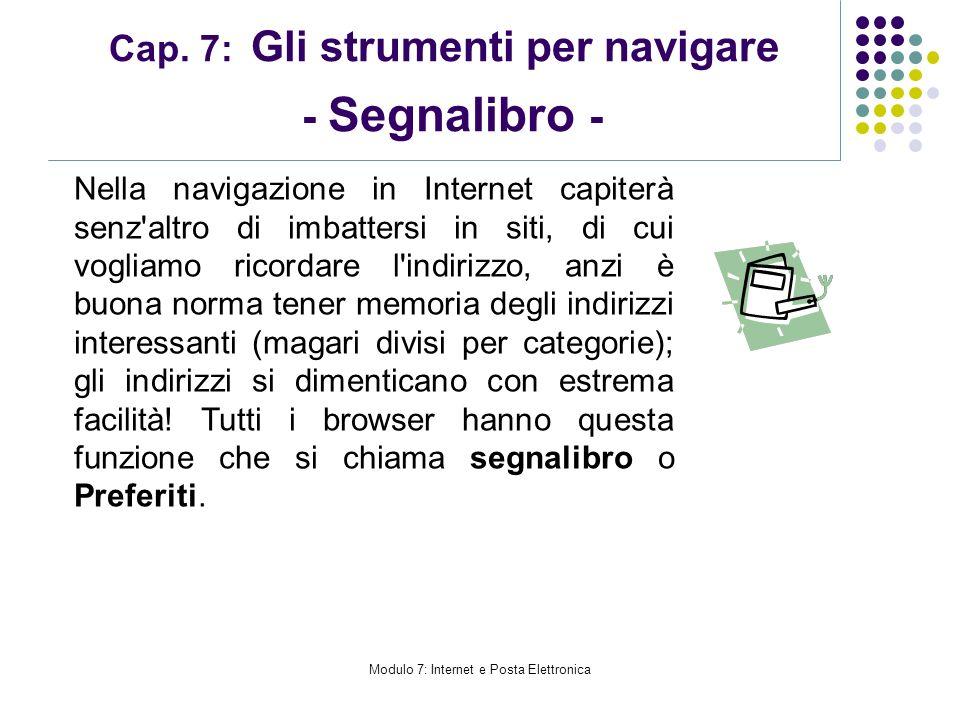 Cap. 7: Gli strumenti per navigare - Segnalibro - Nella navigazione in Internet capiterà senz'altro di imbattersi in siti, di cui vogliamo ricordare l