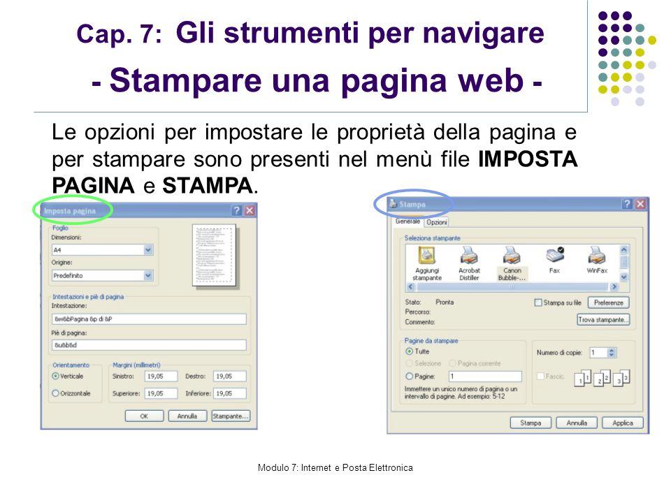 Modulo 7: Internet e Posta Elettronica Cap. 7: Gli strumenti per navigare - Stampare una pagina web - Le opzioni per impostare le proprietà della pagi
