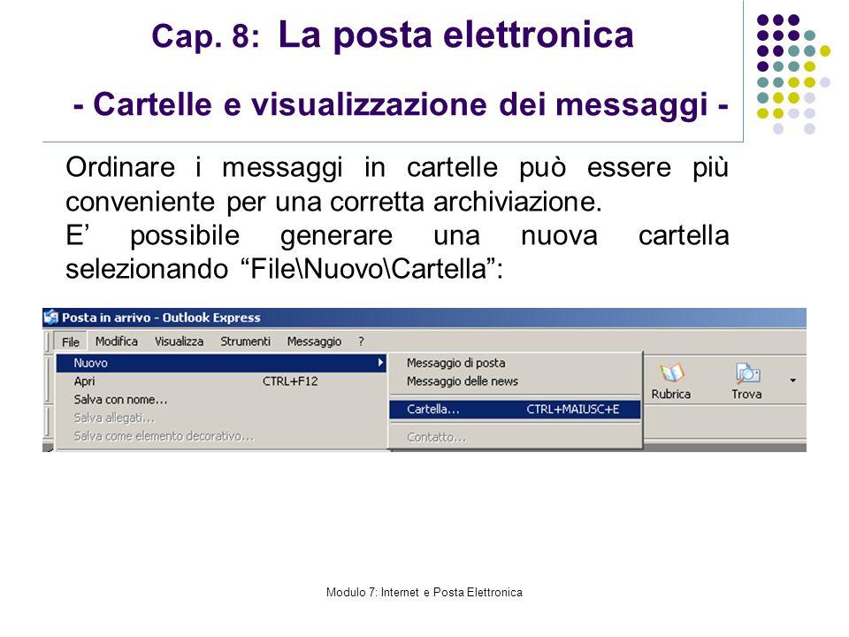 Modulo 7: Internet e Posta Elettronica Cap. 8: La posta elettronica - Cartelle e visualizzazione dei messaggi - Ordinare i messaggi in cartelle può es