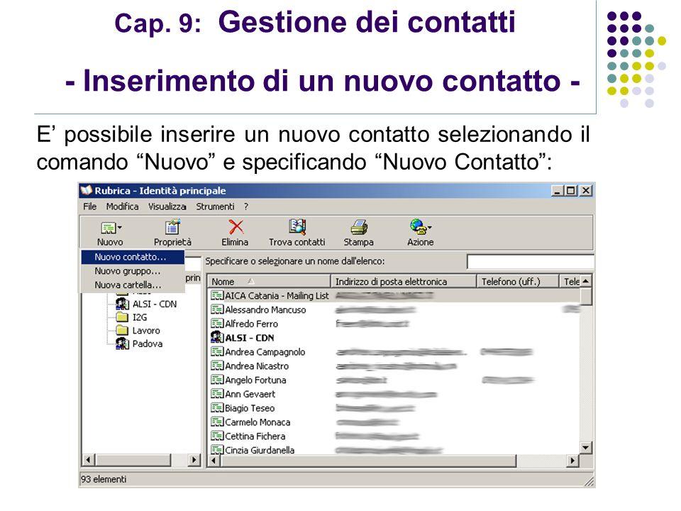 Modulo 7: Internet e Posta Elettronica Cap. 9: Gestione dei contatti - Inserimento di un nuovo contatto - E possibile inserire un nuovo contatto selez