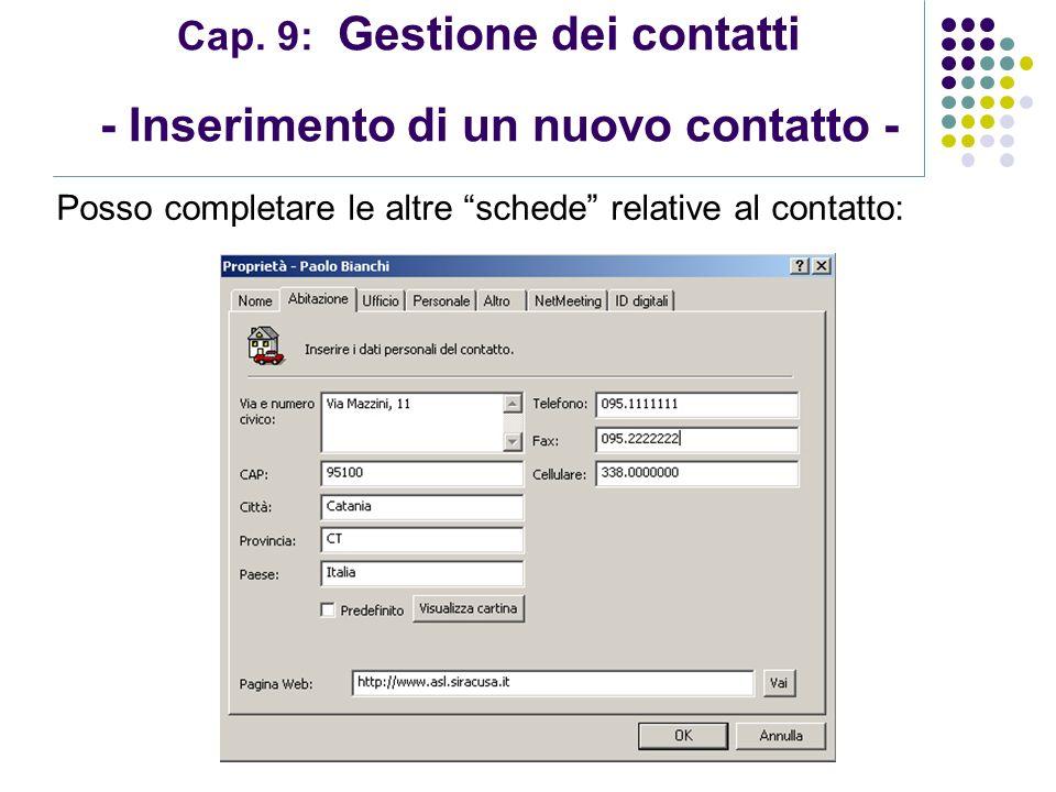 Modulo 7: Internet e Posta Elettronica Cap. 9: Gestione dei contatti - Inserimento di un nuovo contatto - Posso completare le altre schede relative al