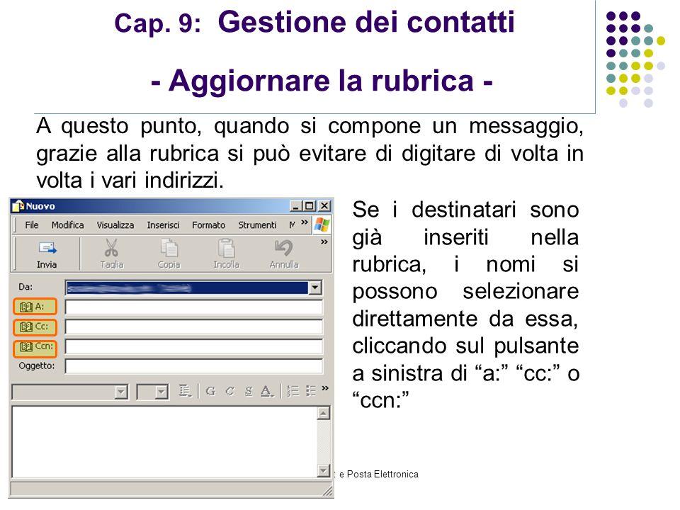 Modulo 7: Internet e Posta Elettronica Cap. 9: Gestione dei contatti - Aggiornare la rubrica - A questo punto, quando si compone un messaggio, grazie