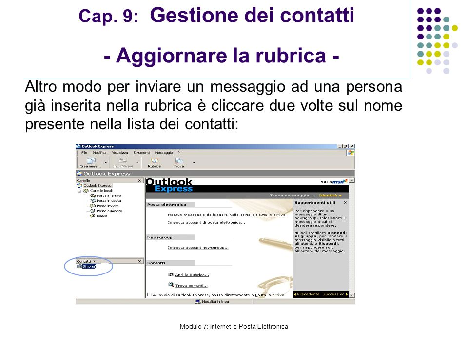 Modulo 7: Internet e Posta Elettronica Cap. 9: Gestione dei contatti - Aggiornare la rubrica - Altro modo per inviare un messaggio ad una persona già