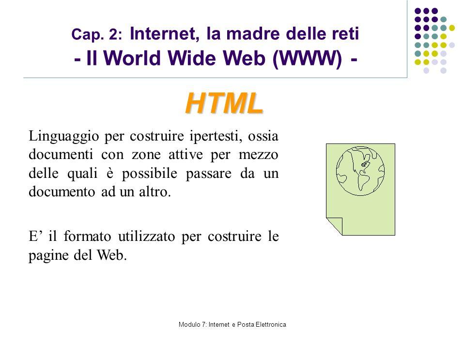 Modulo 7: Internet e Posta Elettronica Cap. 2: Internet, la madre delle reti - Il World Wide Web (WWW) - Linguaggio per costruire ipertesti, ossia doc