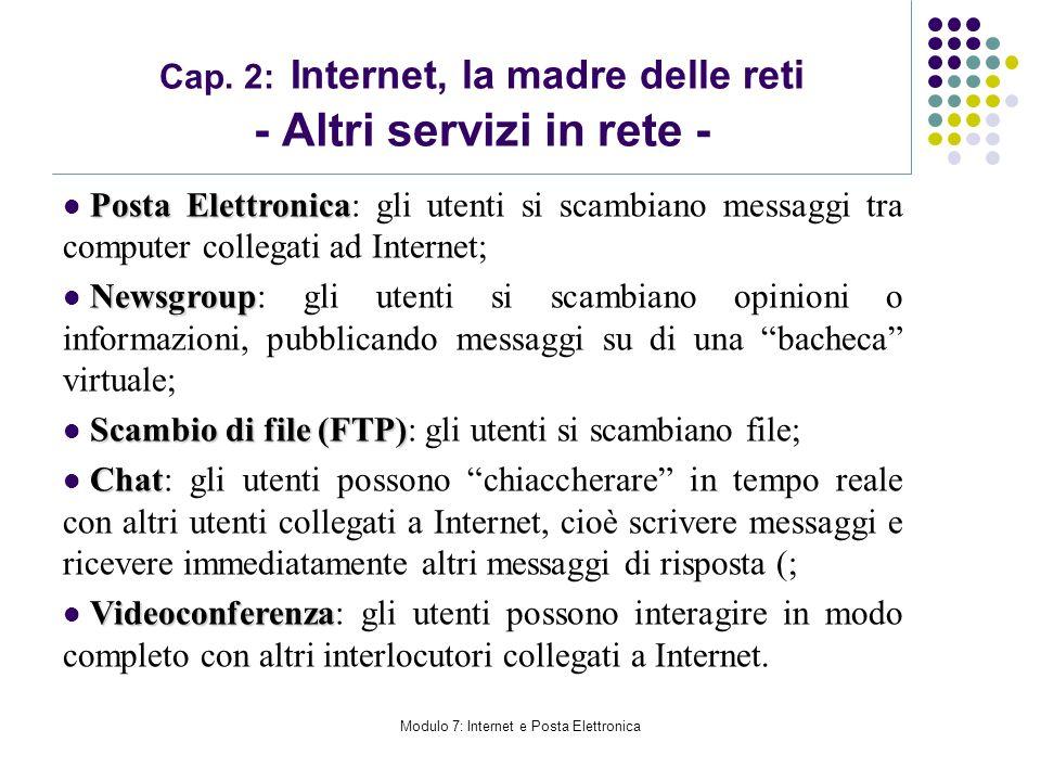 Modulo 7: Internet e Posta Elettronica Cap. 2: Internet, la madre delle reti - Altri servizi in rete - Posta Elettronica Posta Elettronica: gli utenti