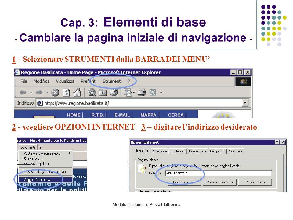Modulo 7: Internet e Posta Elettronica Cap. 3: Elementi di base - Cambiare la pagina iniziale di navigazione - 1 - Selezionare STRUMENTI dalla BARRA D